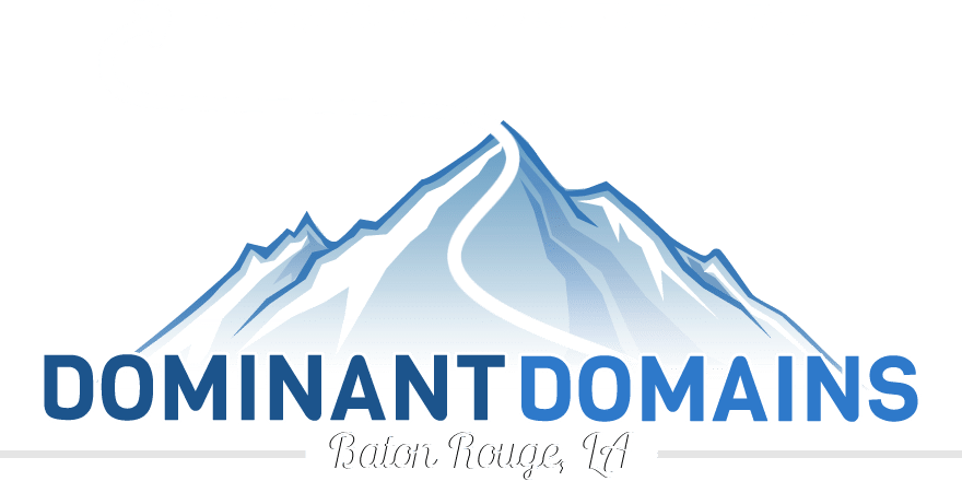 Dominant Domains LLC. | Baton Rouge, Louisiana Website Design and Search Engine Optimization