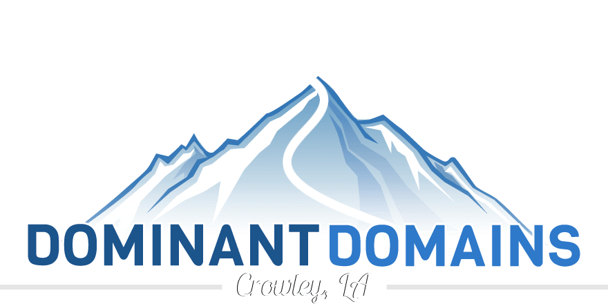 Dominant Domains LLC. | Crowley, Louisiana Website Design and Search Engine Optimization