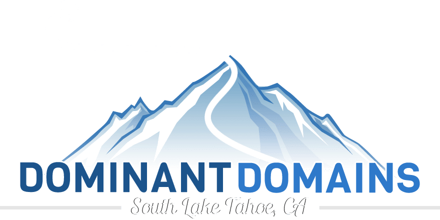 Dominant Domains LLC. | South Lake Tahoe, California Website Design and Search Engine Optimization