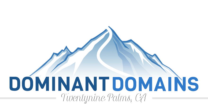 Dominant Domains LLC. | Twentynine Palms, California Website Design and Search Engine Optimization